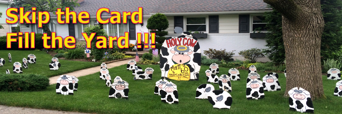 Imagine The Surprised Look On Their Face When They Come Home To A Yard Full Of Our Famous Holy Cow